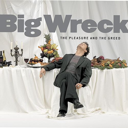 The Pleasure and The Greed by Big Wreck