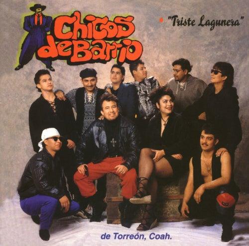 Triste Lagunera by Chicos De Barrio