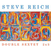 Play & Download Double Sextet/2x5 by Steve Reich | Napster