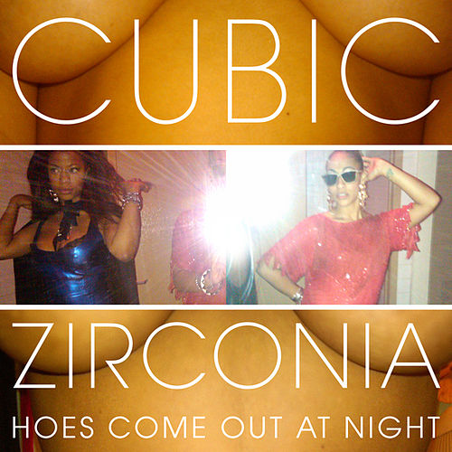 Play & Download Hoes Come Out At Night by Cubic Zirconia | Napster