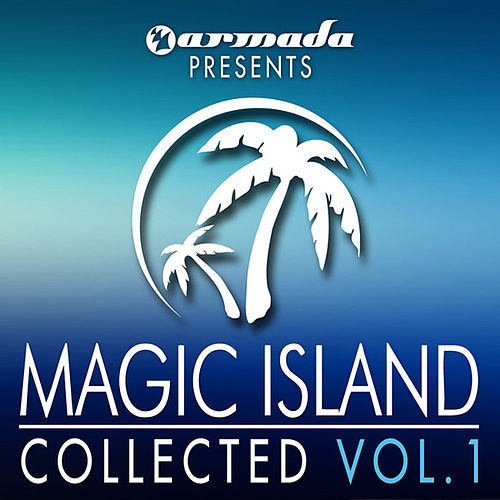 Play & Download Armada presents Magic Island: Collected, Vol. 1 by Various Artists | Napster