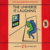 The Universe Is Laughing by The Guggenheim Grotto
