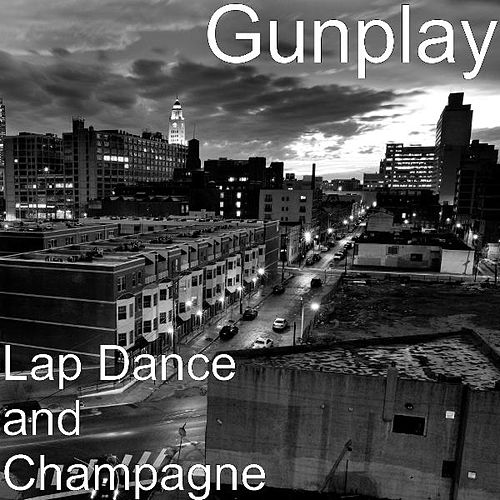 Lap Dance and Champagne by Gunplay