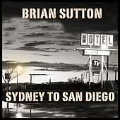 Sydney to San Diego by Brian Sutton