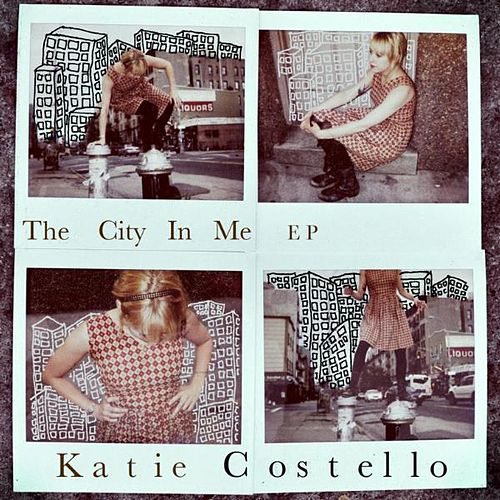 Play & Download The City In Me - EP by Katie Costello | Napster