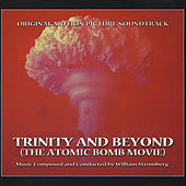 Trinity and Beyond (The Atomic Bomb Movie) by William Stromberg