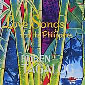 Love Songs from the Philippines by Ruben Tagalog