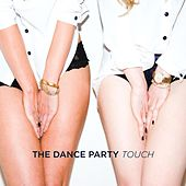 Play & Download Touch by The Dance Party | Napster
