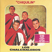 Play & Download Chiquilín by Los Chalchaleros | Napster