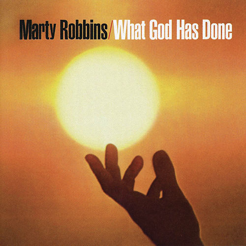What God Has Done by Marty Robbins