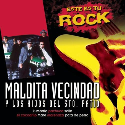 Este Es Tu Rock - Maldita Vecindad y Los Hijos Del Quinto Patio by Maldita Vecindad