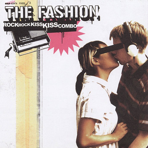 Play & Download Rock Rock Kiss Kiss Combo by The Fashion | Napster