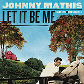 Let It Be Me - Mathis In Nashville by Johnny Mathis