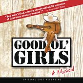 Play & Download Good Ol' Girls (Original Cast Recordings) by Various Artists | Napster
