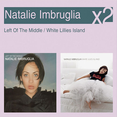 Play & Download Left Of The Middle / White Lillies Island by Natalie Imbruglia | Napster