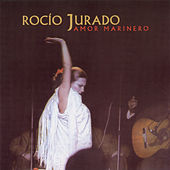 Play & Download Amor Marinero by Rocio Jurado | Napster