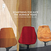 Play & Download The Murmur Years - The Best of Something For Kate 1996 - 2007 by Something For Kate | Napster