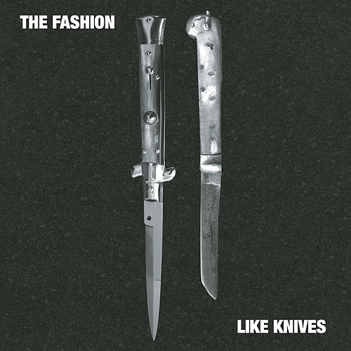 Play & Download Like Knives by The Fashion | Napster