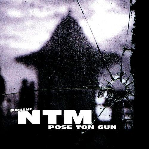Play & Download Pose Ton Gun by Suprême NTM | Napster