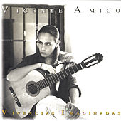 Play & Download Vivencias Imaginadas by Vicente Amigo | Napster