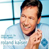 Play & Download Sexy warst Du schon immer by Roland Kaiser | Napster