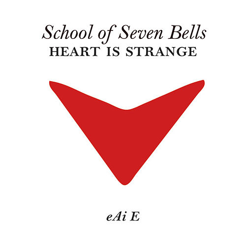 Play & Download Heart Is Strange by School Of Seven Bells | Napster