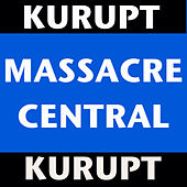 Massacre Central by Kurupt