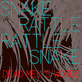 Play & Download Dead Men's Words by Snake Rattle Rattle Snake | Napster