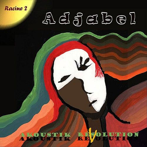 Play & Download Akoustik Résolution (Racine 2) by Adjabel | Napster