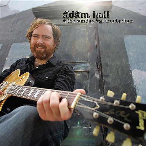 Play & Download The Sunday Troubadour by Adam Holt | Napster