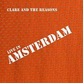 Live in Amsterdam by Clare & the Reasons