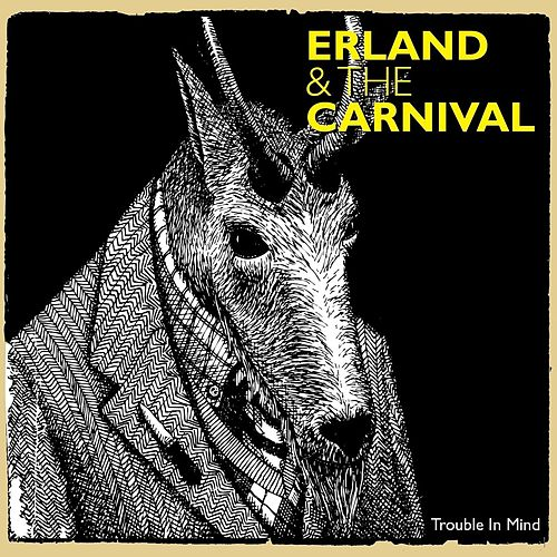 Trouble in Mind - EP by Erland & The Carnival