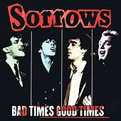 Play & Download Bad Times Good Times by The Sorrows | Napster