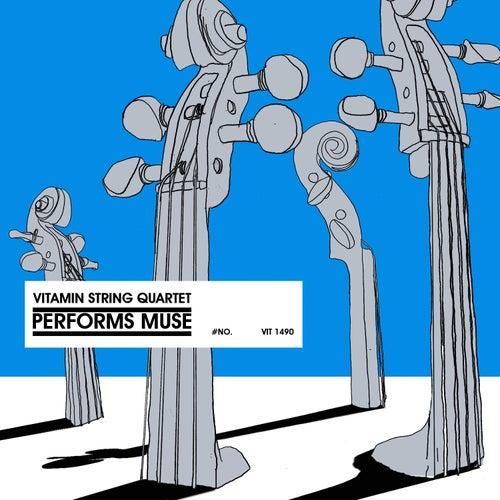 Play & Download Vitamin String Quartet Perfoms Muse by Vitamin String Quartet | Napster