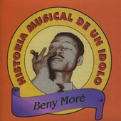 Historia Musical De Un Idolo by Beny More
