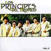Play & Download Vol. 4 by Los Principes Del Tropico | Napster