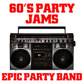 60's Party Jams by Epic Party Band