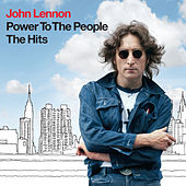 Play & Download Power To The People: The Hits by John Lennon | Napster