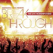 Break Through: The Live Worship Event by Tommy Walker
