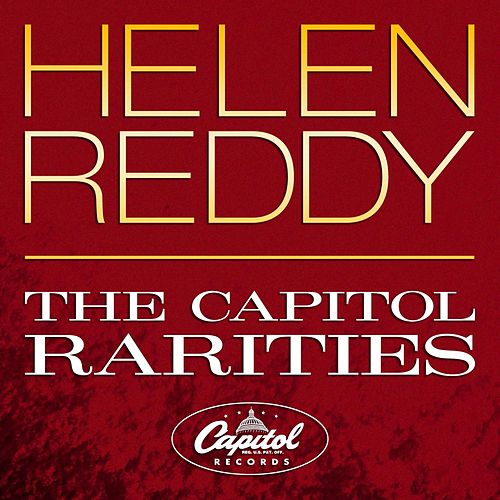 Play & Download The Capitol Rarities by Helen Reddy | Napster
