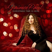 Christmas Time Is Here by Jaimee Paul