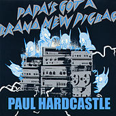Play & Download Papa's Got A Brand New Pig Bag by Paul Hardcastle | Napster