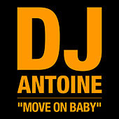 Move on Baby - Radiomix by DJ Antoine
