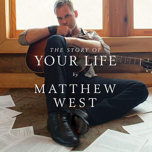 Play & Download The Story Of Your Life by Matthew West | Napster