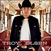 Play & Download Troy Olsen EP by Troy Olsen | Napster