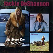 Me About You / To Be Free by Jackie DeShannon