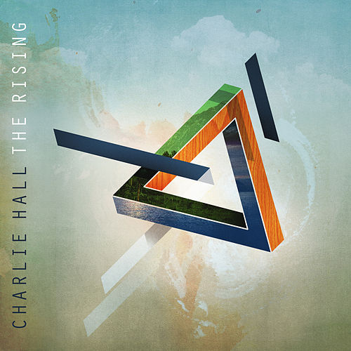 Play & Download The Rising by Charlie Hall (1) | Napster