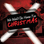 Play & Download We Won't Be Home For Christmas by Various Artists | Napster