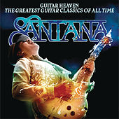 Guitar Heaven: The Greatest Guitar Classics Of All Time (Deluxe Version) by Santana