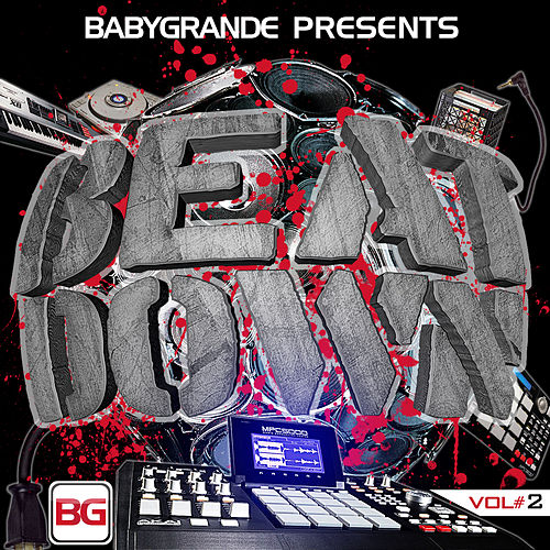 Play & Download Babygrande Presents: Beat Down Vol. 2 by Various Artists | Napster